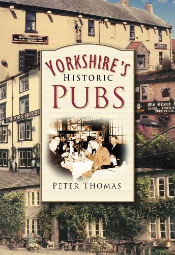 Yorkshire's Historic Pubs (Paperback)