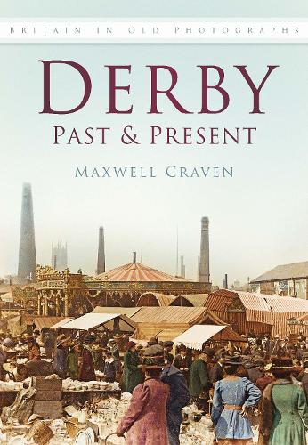 Derby Past & Present: Britain In Old Photographs (Paperback)