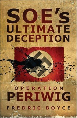 SOE's Ultimate Deception: Operation Periwig (Paperback)