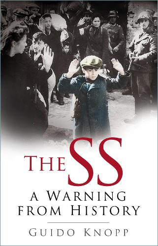 The SS: A Warning from History (Paperback)