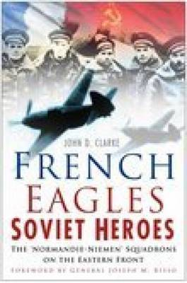 French Eagles, Soviet Heroes (Paperback)