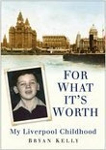 For What It's Worth: My Liverpool Childhood (Paperback)