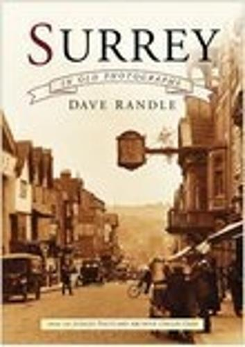 Surrey in Old Photographs: (Paperback)