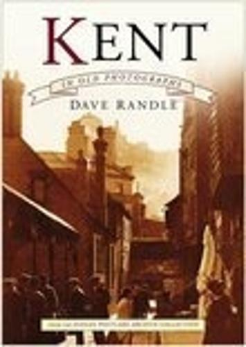 Kent in Old Photographs (Paperback)