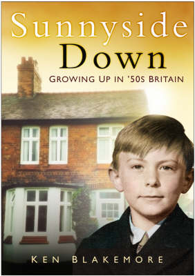 Sunnyside Down: Growing Up in 50's Britain - In Old Photographs (Paperback)