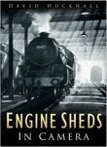 Engine Sheds in Camera (Paperback)