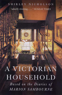 A Victorian Household: Based on the Diaries of Marion Sambourne (Paperback)