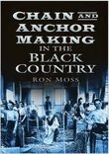 Chain & Anchor Making in the Black Country (Paperback)