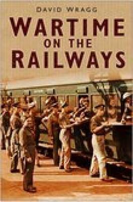 Wartime on the Railways (Paperback)