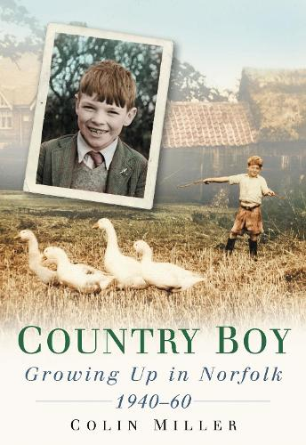 Country Boy: Growing up in Norforlk 1940-60 (Paperback)
