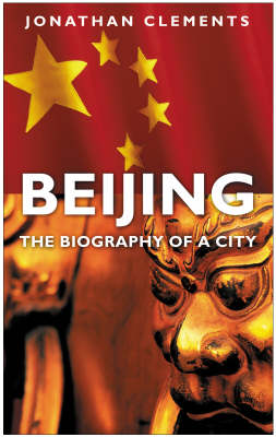 Beijing: The Biography of a City (Hardback)