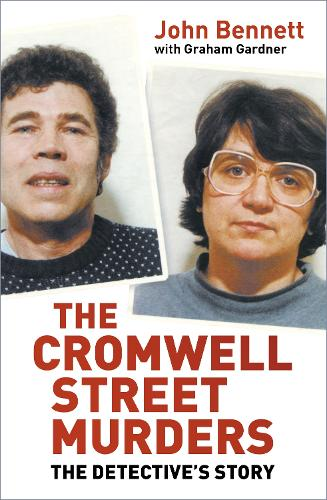 The Cromwell Street Murders: The Detective's Story (Paperback)