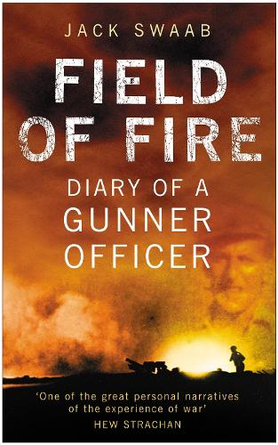 Field of Fire: Diary of a Gunner Officer (Paperback)
