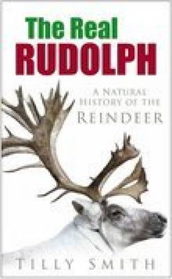 The Real Rudolph: The Natural History of the Reindeer (Paperback)