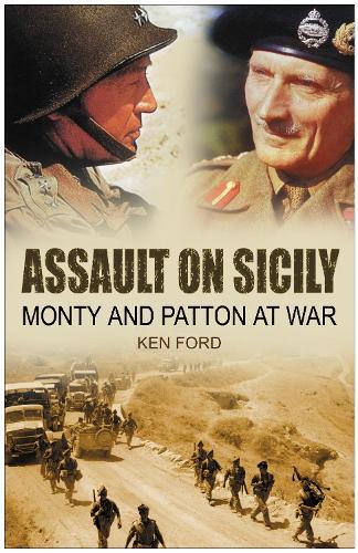 Assault on Sicily: Monty and Patton at War (Hardback)