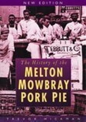 The History of Melton Mowbray Pork Pie (Paperback)