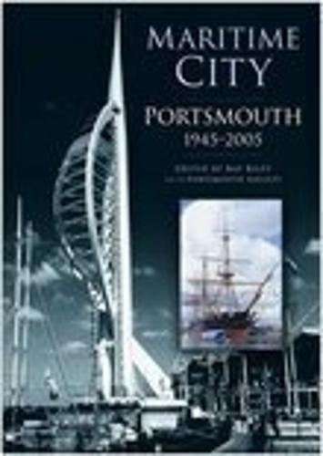 Maritime City: Portsmouth 1945-2005 (Paperback)