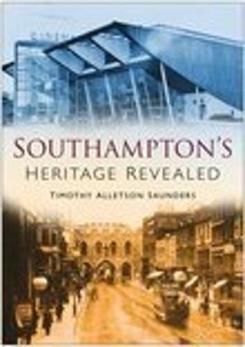 Southampton Heritage Revealed (Paperback)