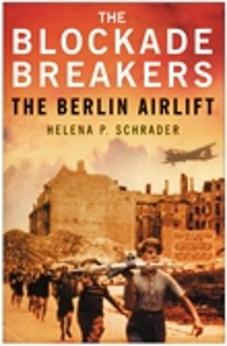 The Blockade Breakers: The Berlin Airlift (Hardback)