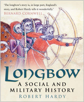 Longbow: A Social and Military History (Paperback)