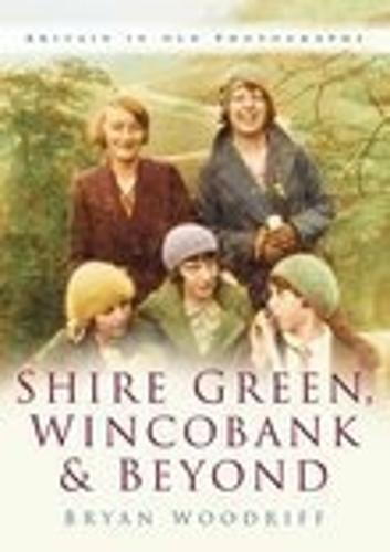 Shire Green, Wincobank & Beyond: Britain In Old Photographs (Paperback)