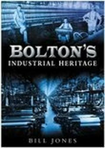 Bolton's Industrial Heritage (Paperback)