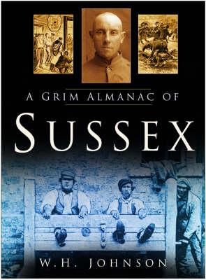 A Grim Almanac of Sussex (Paperback)