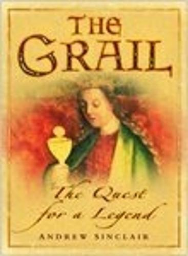 The Grail: The Quest for a Legend (Hardback)
