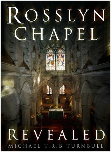 Rosslyn Chapel Revealed (Paperback)