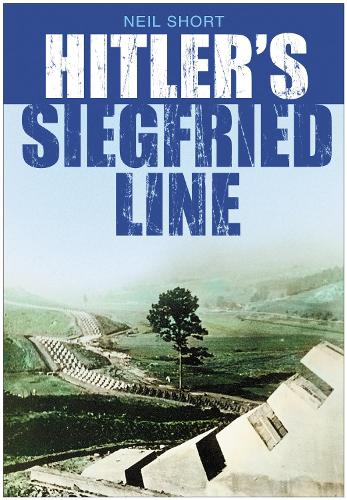 Hitler's Siegfried Line (Paperback)