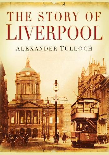 The Story of Liverpool (Paperback)