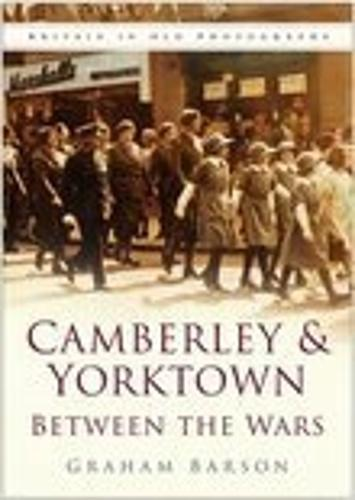 Camberley and Yorktown between the Wars (Paperback)