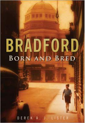 Bradford Born and Bred (Paperback)