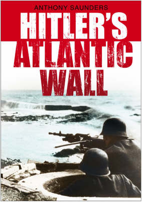 Hitler's Atlantic Wall (Paperback)