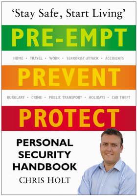 Pre-empt, Prevent, Protect: Personal Security Handbook (Hardback)