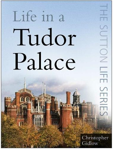 Life in a Tudor Palace (Paperback)
