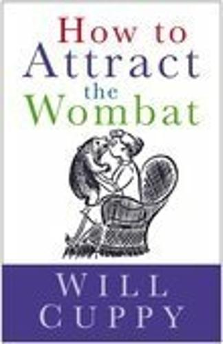 How to Attract the Wombat (Paperback)