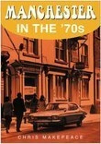 Manchester in the 70s (Paperback)