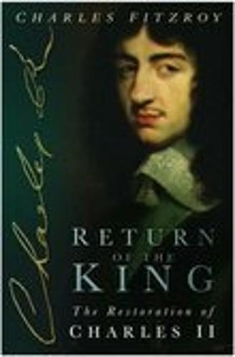 Return of the King: The Restoration of Charles II (Hardback)