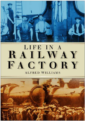 Life in a Railway Factory (Paperback)