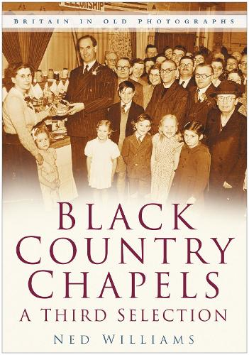 Black Country Chapels: A Third Selection (Paperback)