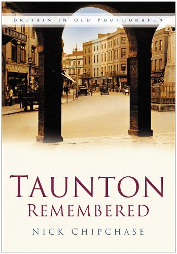 Taunton Remembered (Paperback)