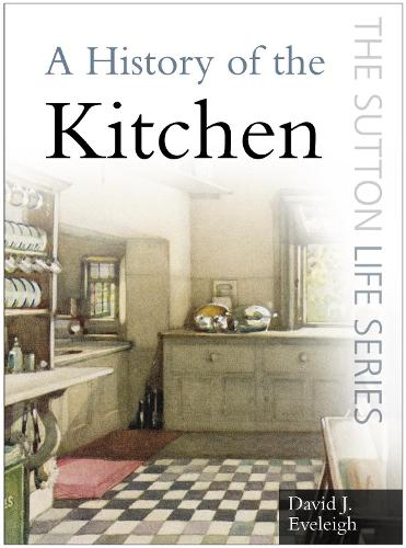 A History of the Kitchen (Paperback)