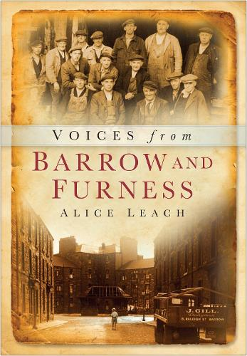 Voices from Barrow and Furness (Paperback)
