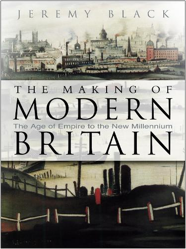 The Making of Modern Britain (Paperback)