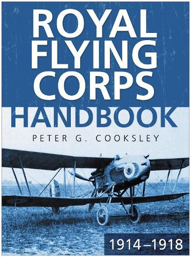 Royal Flying Corps Handbook 1914-18 (Paperback)