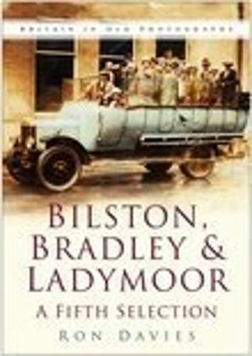 Bilston, Bradley and Ladymoor: A Fifth Selection (Paperback)