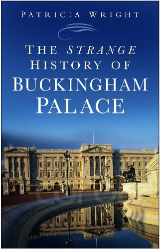 The Strange History of Buckingham Palace (Paperback)