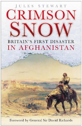 Crimson Snow: Britain's First Disaster in Afghanistan (Hardback)