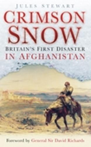Crimson Snow: Britain's First Disaster in Afghanistan (Paperback)